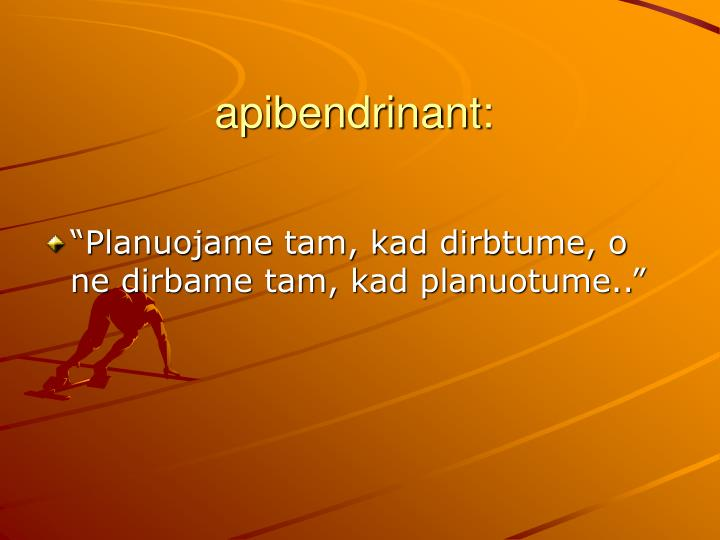 apibendrinant: