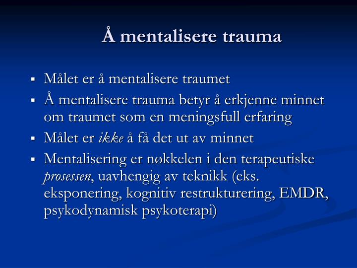 Å mentalisere trauma