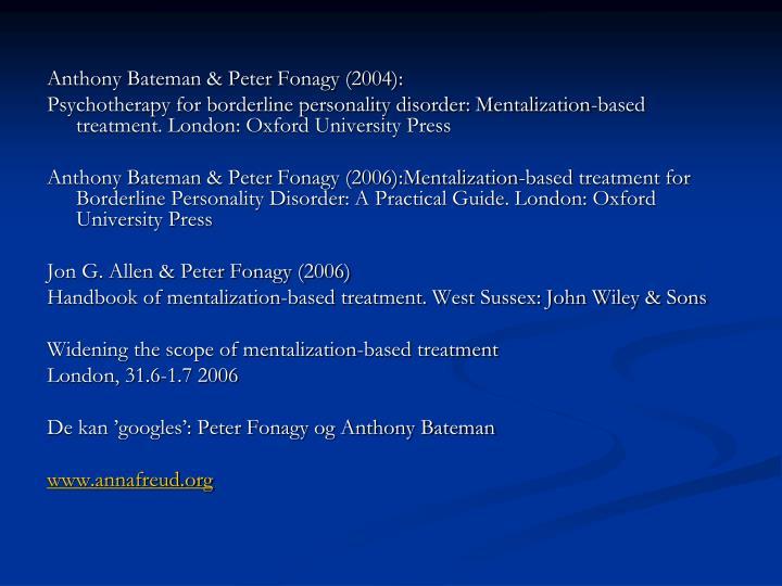 Anthony Bateman & Peter Fonagy (2004):