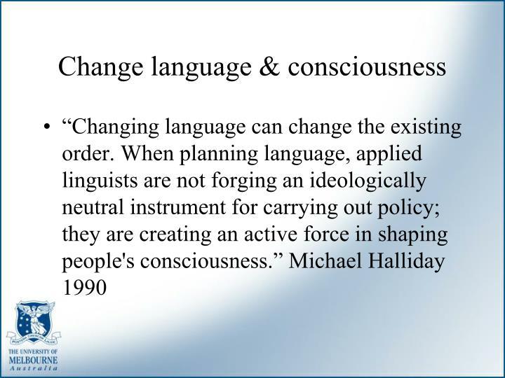 Change language & consciousness
