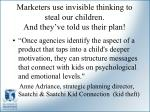 marketers use invisible thinking to steal our children and they ve told us their plan