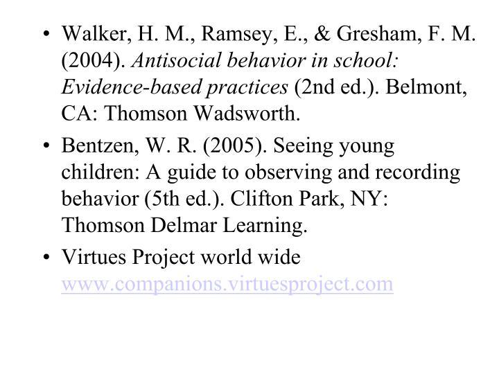 Walker, H. M., Ramsey, E., & Gresham, F. M. (2004).