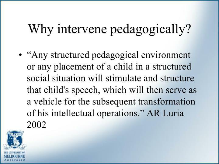 Why intervene pedagogically?