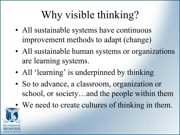 Why visible thinking?