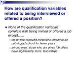 how are qualification variables related to being interviewed or offered a position