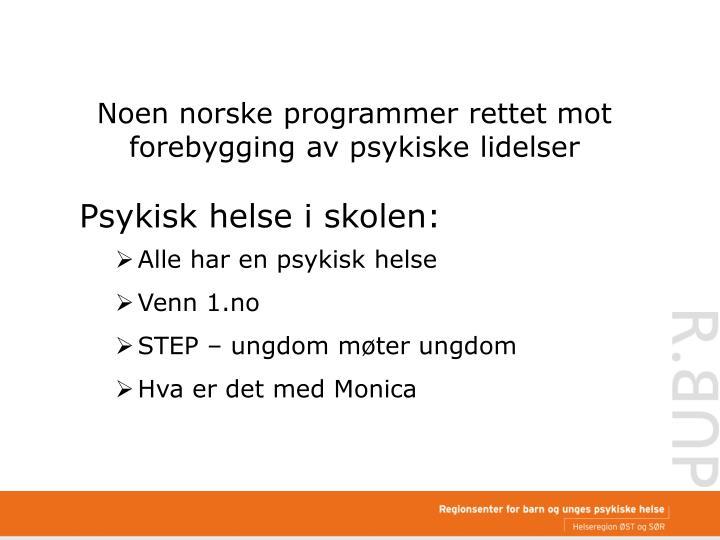 Noen norske programmer rettet mot forebygging av psykiske lidelser