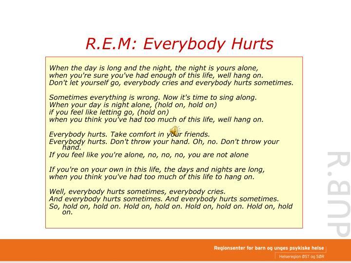 R.E.M: Everybody Hurts