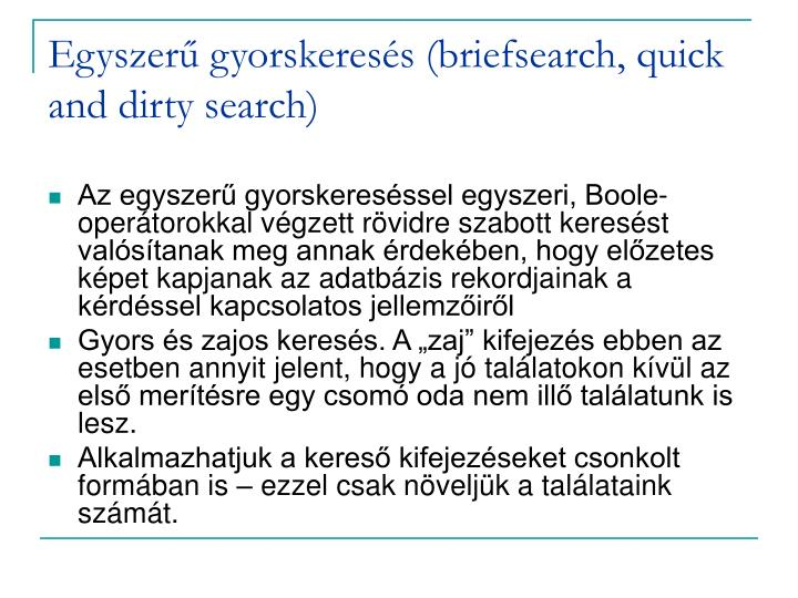 Egyszerű gyorskeresés (briefsearch, quick and dirty search)