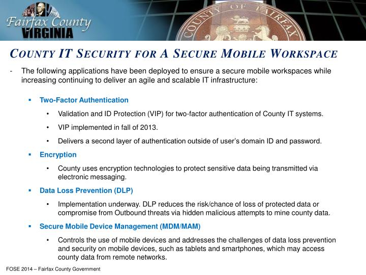The following applications have been deployed to ensure a secure mobile workspaces while increasing continuing to deliver an agile and scalable IT infrastructure: