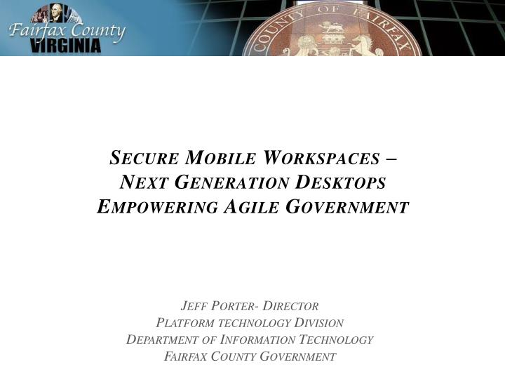 Secure Mobile Workspaces –