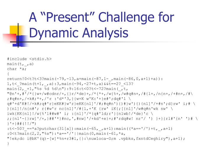A present challenge for dynamic analysis