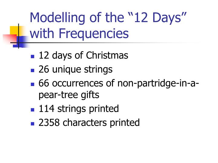 "Modelling of the ""12 Days"" with Frequencies"