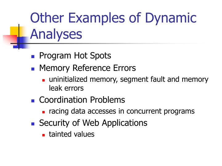 Other Examples of Dynamic Analyses
