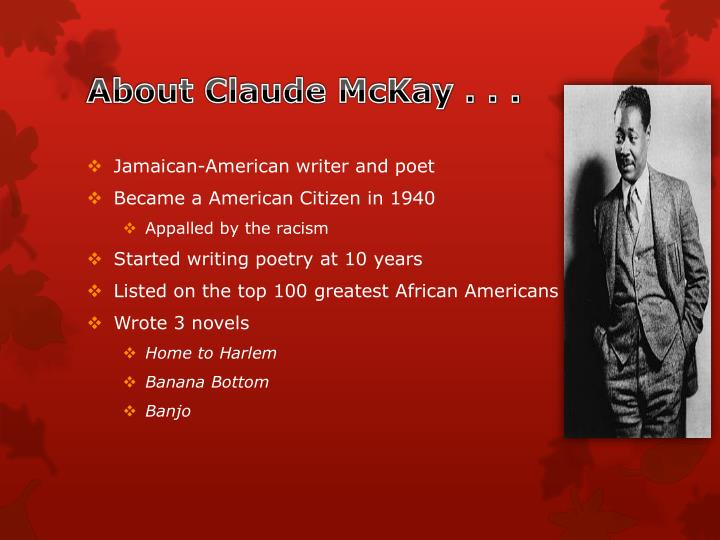 About Claude McKay . . .