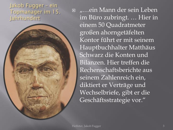 Jakob Fugger – ein Topmanager im 15. Jahrhundert
