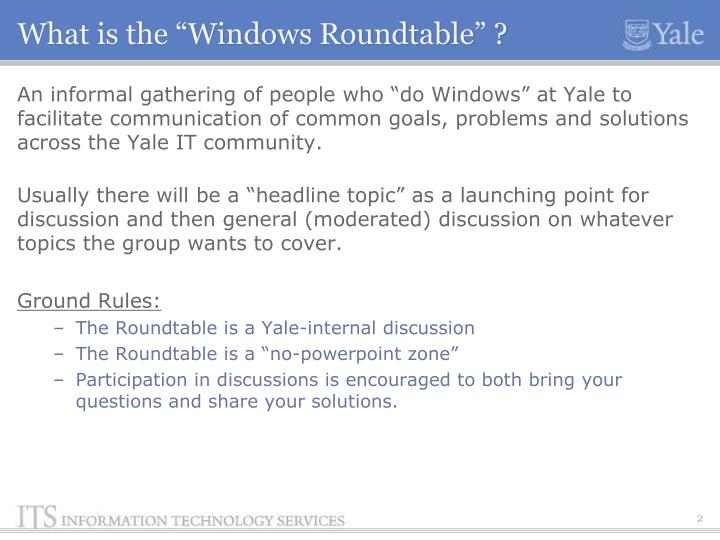 """What is the """"Windows Roundtable"""" ?"""