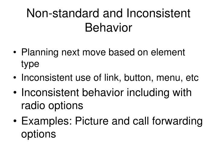 Non-standard and Inconsistent Behavior