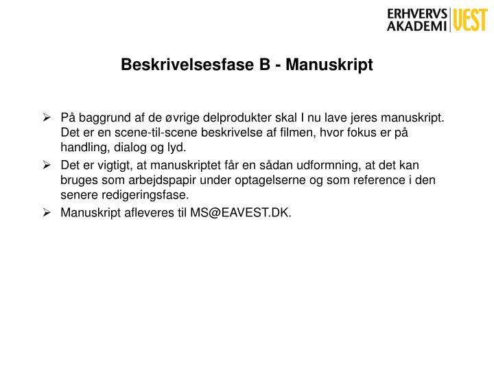 Beskrivelsesfase B - Manuskript