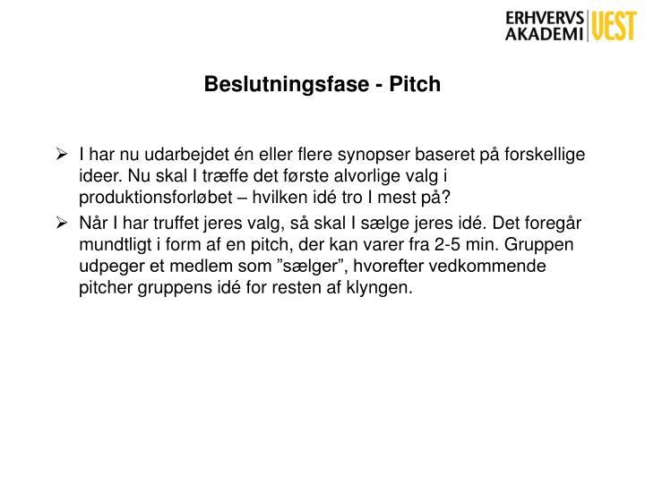 Beslutningsfase - Pitch