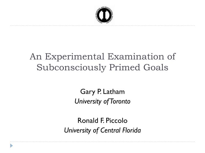 An Experimental Examination of Subconsciously Primed Goals