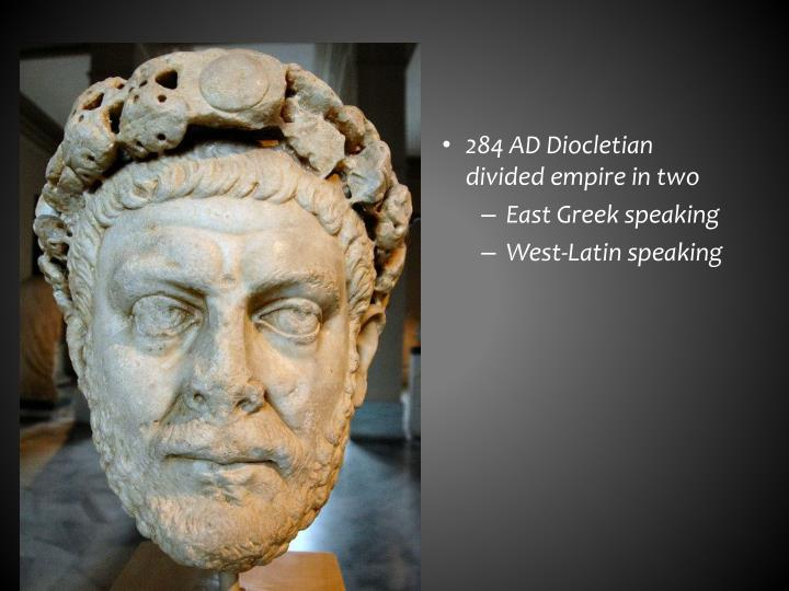 284 AD Diocletian divided empire in two
