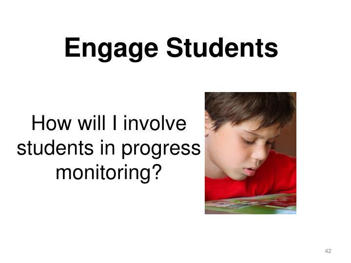 How will I involve students in progress monitoring?