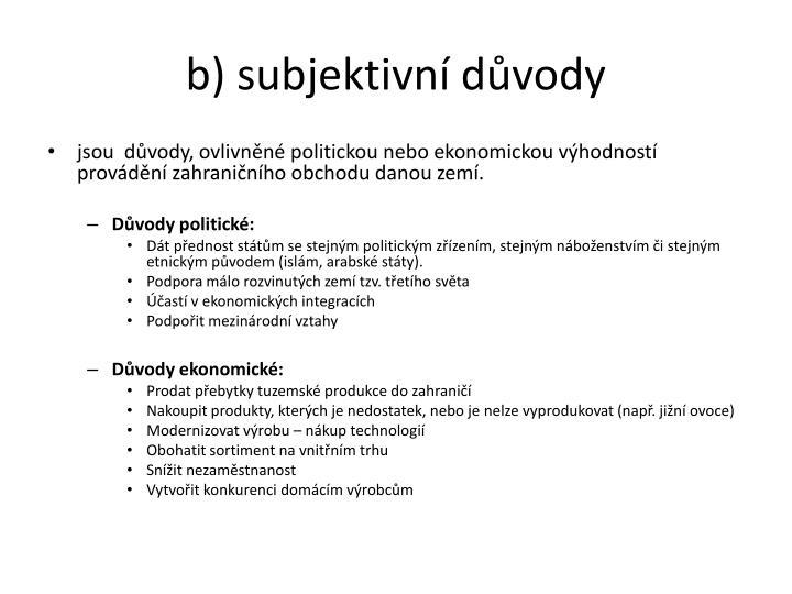 b) subjektivní důvody