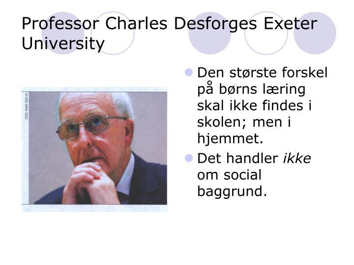Professor Charles Desforges Exeter University