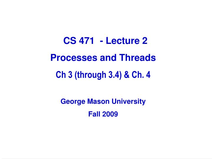 CS 471  - Lecture 2