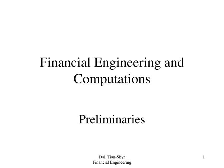 Financial Engineering and Computations