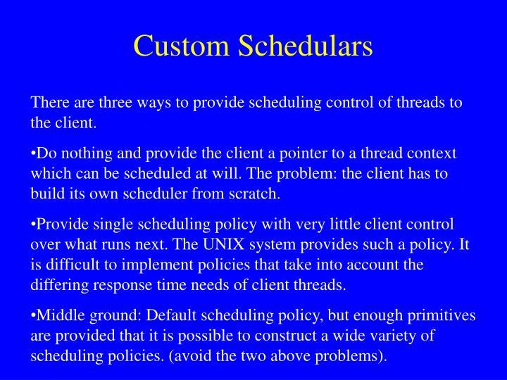 Custom Schedulars