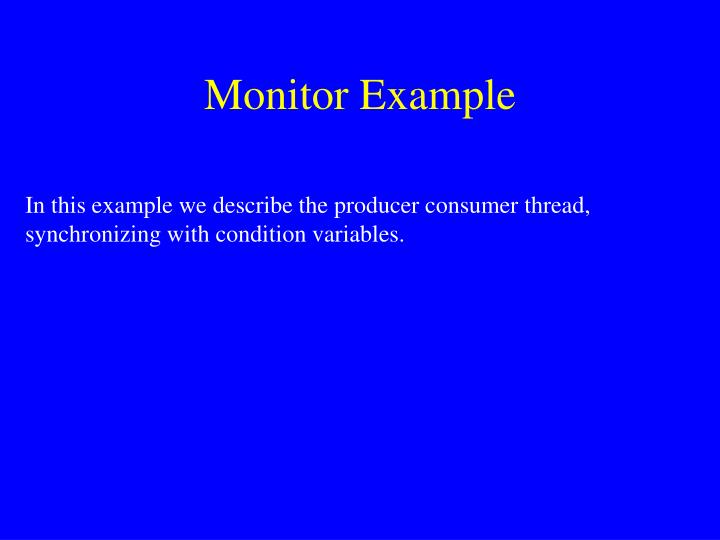Monitor Example