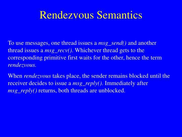 Rendezvous Semantics