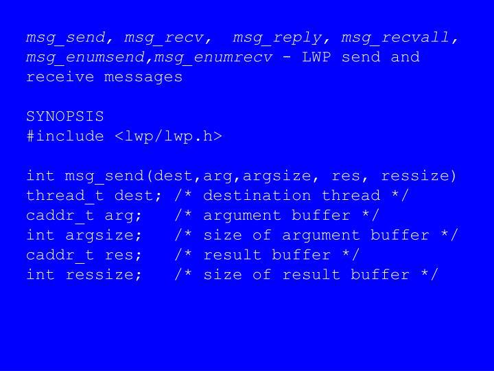 msg_send, msg_recv,  msg_reply, msg_recvall,  msg_enumsend,msg_enumrecv