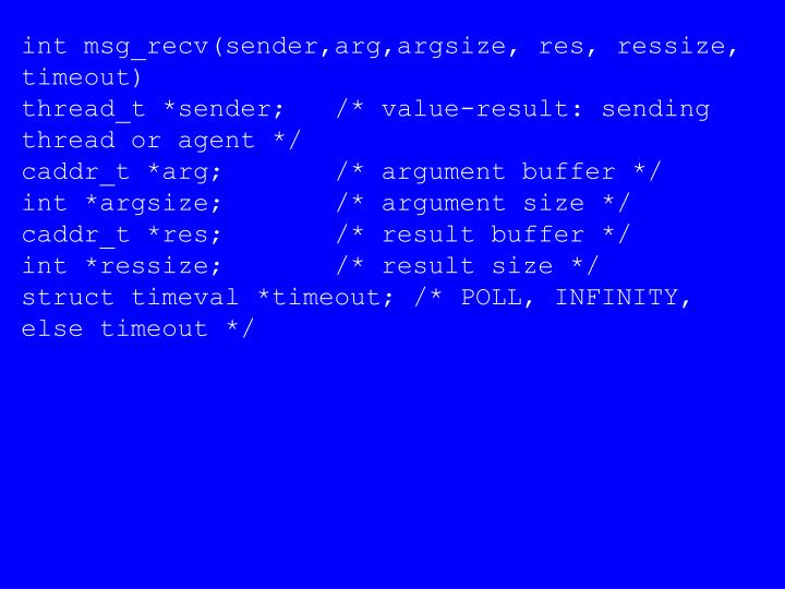 int msg_recv(sender,arg,argsize, res, ressize, timeout)