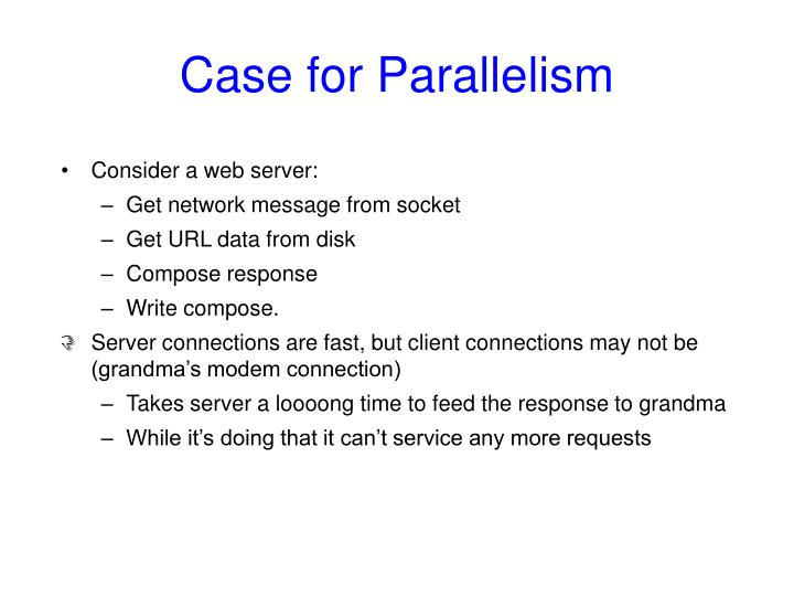 Case for Parallelism