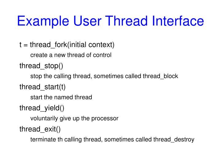 Example User Thread Interface