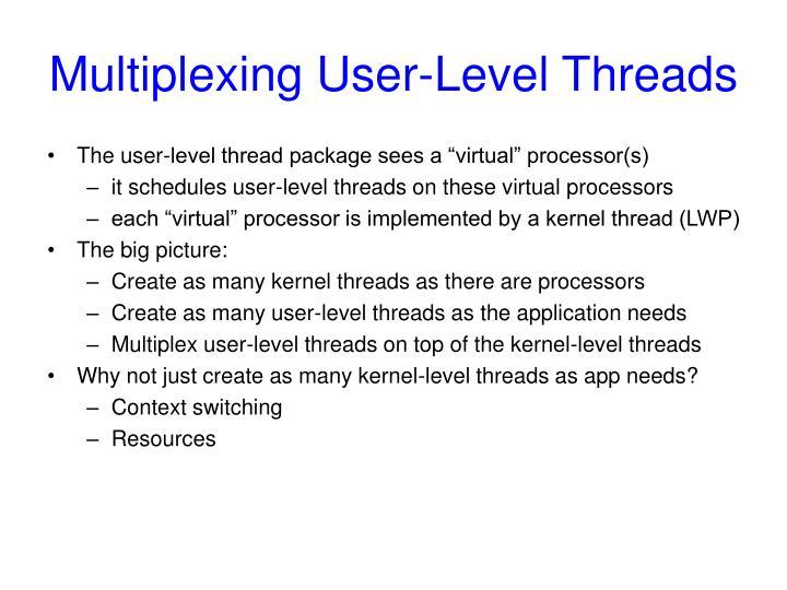 Multiplexing User-Level Threads