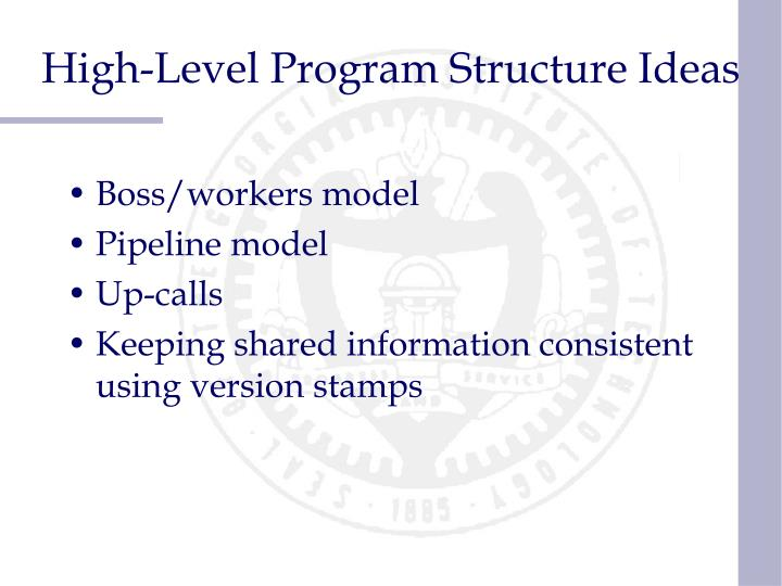 High-Level Program Structure Ideas