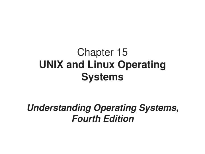 Chapter 15 unix and linux operating system s