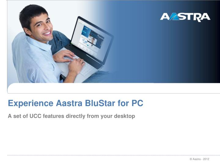 Experience Aastra BluStar for PC