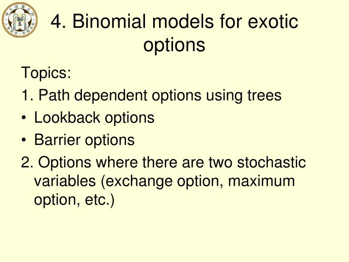 4. Binomial models for exotic options