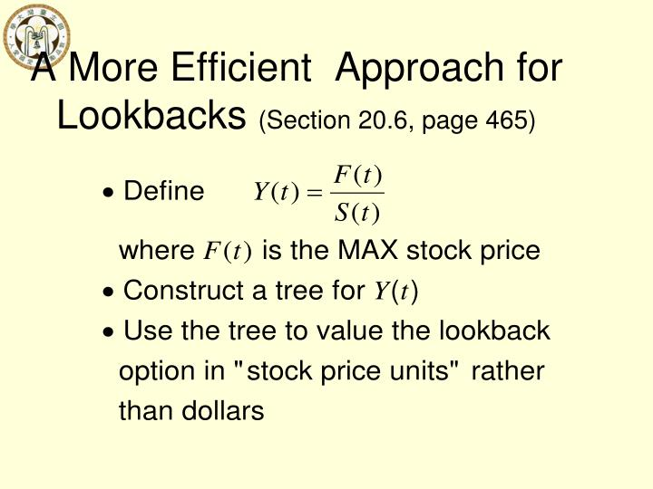 A More Efficient  Approach for Lookbacks