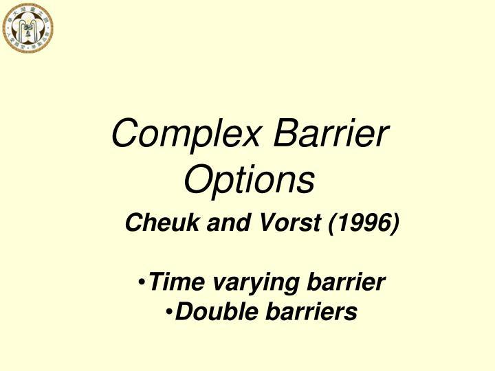 Complex Barrier Options