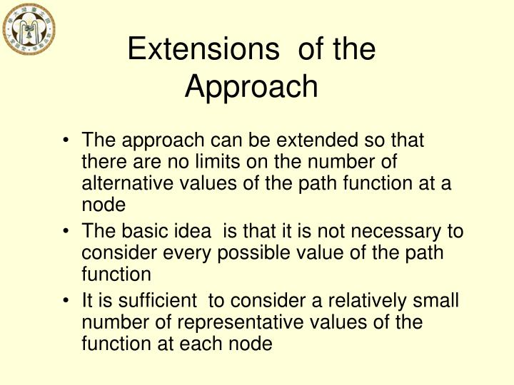 Extensions  of the Approach