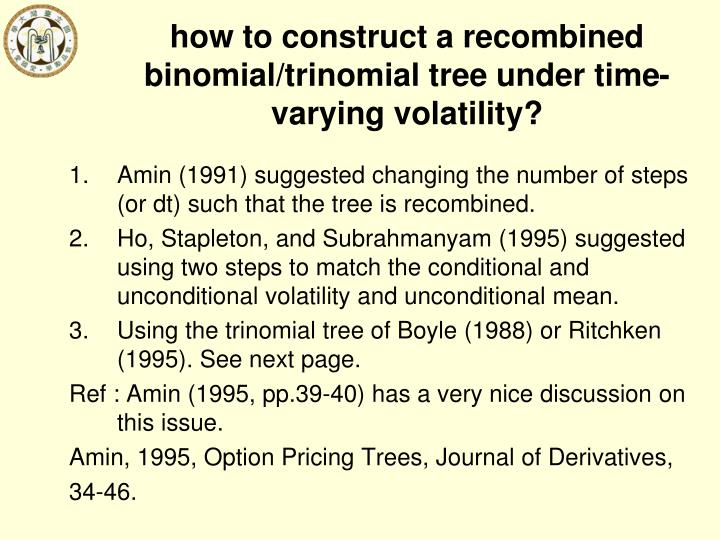 how to construct a recombined binomial/trinomial tree under time-varying volatility?