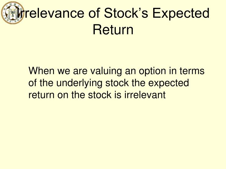 Irrelevance of Stock's Expected Return