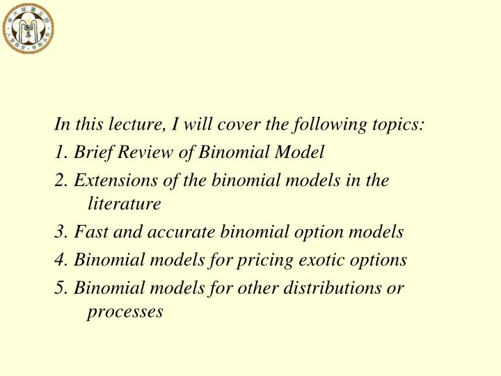 In this lecture, I will cover the following topics: