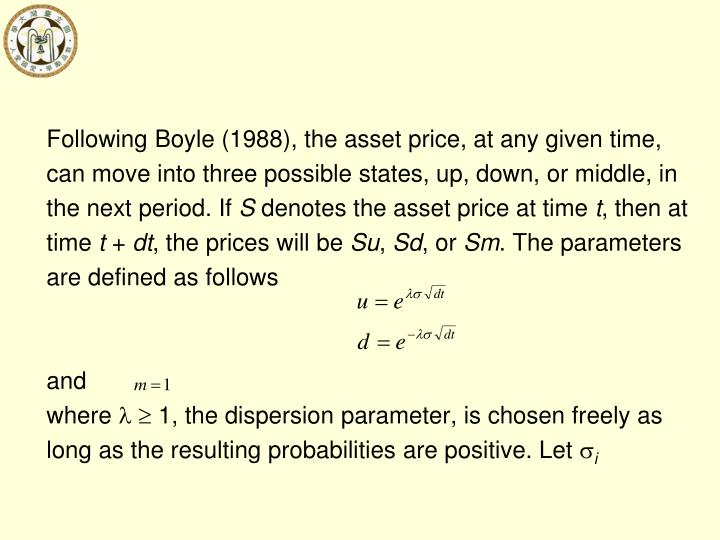 Following Boyle (1988), the asset price, at any given time,