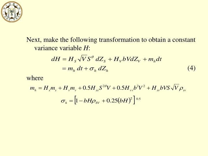 Next, make the following transformation to obtain a constant variance variable